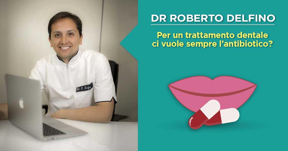 dr-roberto-delfino-Antibiotici-e-trattamenti-odontoiatrici-a-Napoli